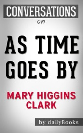 Conversations on As Time Goes By: A Novel by Mary Higgins Clark  Conversation Starters - Daily Books Book