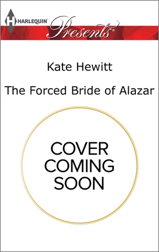 Kate Hewitt - The Forced Bride of Alazar