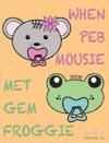 When Peb Mousie Met Gem Froggie