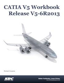 CATIA V5 Workbook  Release V5-6R2013 - Richard Cozzens