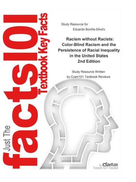 Racism without Racists, Color-Blind Racism and the Persistence of Racial Inequality in the United States