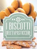 I Biscotti dell'ExPasticcere - Le ricette