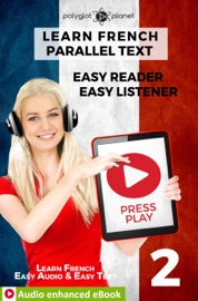 LEARN FRENCH - PARALLEL TEXT : EASY READER  EASY LISTENER : AUDIO ENHANCED EBOOK NO. 2
