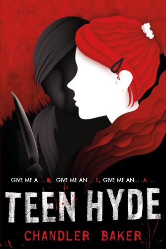 Chandler Baker - Teen Hyde: High School Horror