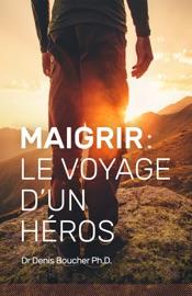Maigrir Le Voyage D Un H Ros