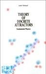 Theory Of Discrete Attractors
