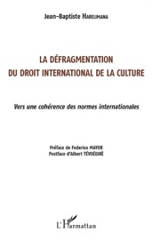 La D Fragmentation Du Droit International De La Culture
