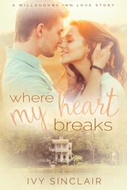 Where My Heart Breaks A Willoughby Inn Love Story 1
