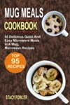 Mug Meals Cookbook 95 Delicious Quick And Easy Microwave Meals In A Mug Microwave Recipes
