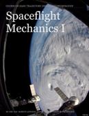 Spaceflight Mechanics I