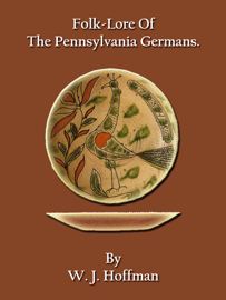 Folk-Lore Of The Pennsylvania Germans book