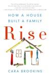 Rise How A House Built A Family