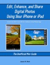 Edit Enhance And Share Digital Photos Using Your IPhone Or IPad