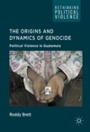 The Origins And Dynamics Of Genocide