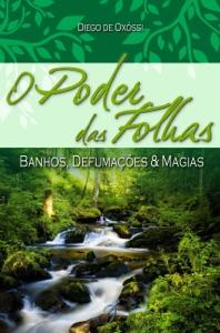O Poder das Folhas: Banhos, Defumações & Magias Book Cover