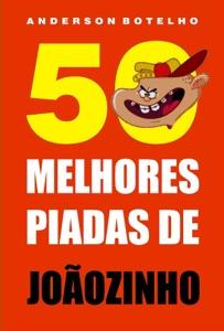50 Melhores piadas de Joãozinho Book Cover