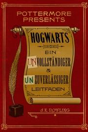Hogwarts Ein unvollständiger und unzuverlässiger Leitfaden PDF Download