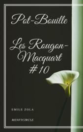 POT-BOUILLE LES ROUGON-MACQUART #10