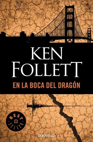 Ken Follett - En la boca del dragón