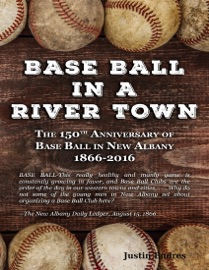 BASE BALL IN A RIVER TOWN