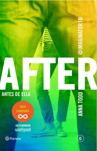Anna Todd - After. Antes de ella (Serie After 0) Edición mexicana