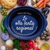 La olla lenta regional - María del Pozo Valdehita