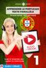 Apprendre le portugais - Texte parallèle : Écoute facile - Lecture facile : Audio + eBook N° 1 - Polyglot Planet