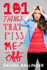 101 Things That Piss Me Off - Rachel Ballinger