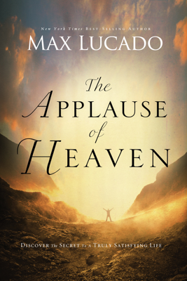 The Applause of Heaven - Max Lucado book