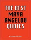 The Best Maya Angelou Quotes