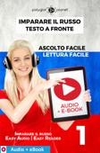 Imparare il russo - Testo a fronte : Lettura facile - Ascolto facile : Audio + E-Book num. 1 Book Cover