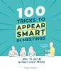 100 Tricks to Appear Smart In Meetings - Sarah Cooper