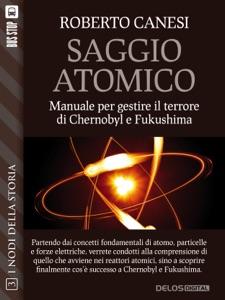 Saggio Atomico - manuale per gestire il terrore di Chernobyl e Fukushima di Roberto Canesi Copertina del libro
