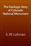 The Geologic Story Of Colorado National Monument