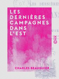 Les Dernières Campagnes dans l'Est - Guerre de 1870-71