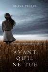 Avant Quil Ne Tue Un Mystre Mackenzie White  Volume 1