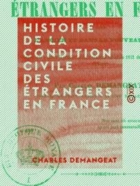 Histoire De La Condition Civile Des Trangers En France Dans L Ancien Et Dans Le Nouveau Droit