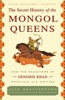 The Secret History Of The Mongol Queens