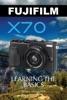 Fujifilm X70: Learning the Basics