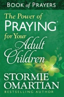 The Power of Praying® for Your Adult Children Book of Prayers