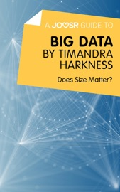 A Joosr Guide To Big Data By Timandra Harkness