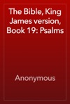 The Bible King James Version Book 19 Psalms