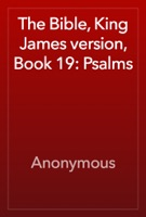 The Bible, King James version, Book 19: Psalms