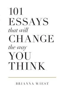 101 Essays That Will Change the Way You Think Book Cover