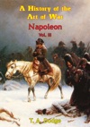 Napoleon A History Of The Art Of War Vol III