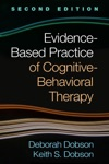 Evidence-Based Practice Of Cognitive-Behavioral Therapy Second Edition