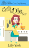 Lilly York - Chili to Die For (A Willow Crier Cozy Mystery Book 1) artwork