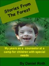 Stories From The Forest Stories By A Counselor At A Camp For Children With Special Needs