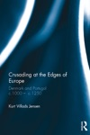 Crusading At The Edges Of Europe