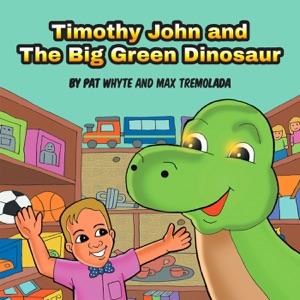 Timothy John and The Big Green Dinosaur